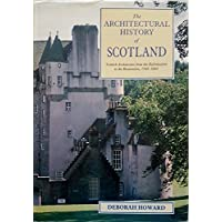 Scottish Architecture: From the Reformation to the Restoration, 1560-1660 (Architectural History of Scotland)