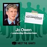 Jo Owen - Leadership Masterclass: Conversations with the Best Entrepreneurs on the Planet | Jo Owen