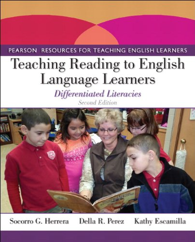 Teaching Reading to English Language Learners: Differentiated Literacies (2nd Edition) (Pearson Resources for Teaching English Learners) by Herrera Socorro G
