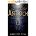 Antioch: A Dystopian Time Travel Fantasy (The Sword of Agrippa Book 1)