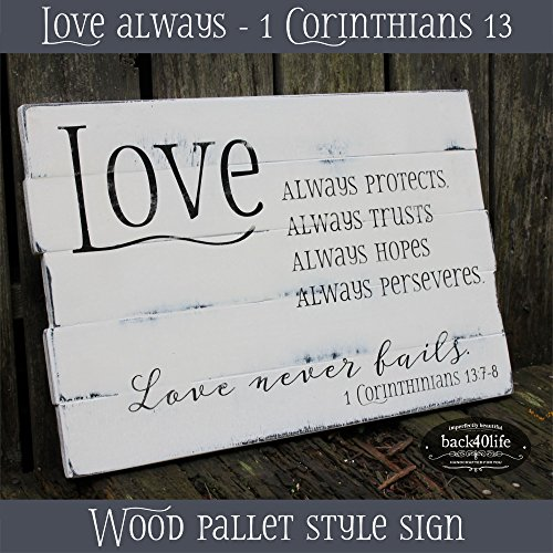 Back40Life | Love Always Never Fails - 1 Corinthians 13 pallet style wood sign, handcrafted rustic (Antique White + Black)