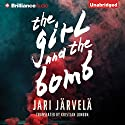 The Girl and the Bomb Audiobook by Jari Järvelä, Kristian London - translator Narrated by Carly Robins, Nick Podehl
