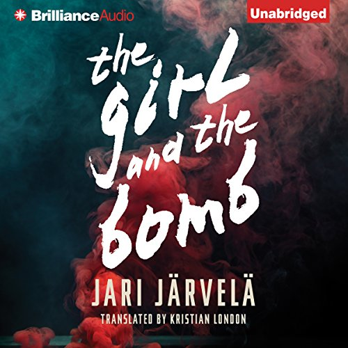 The Girl and the - Bomb Audio Book