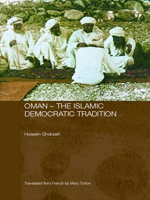 Download Oman – The Islamic Democratic Tradition (Durham Modern Middle East and Islamic World Series) Pdf