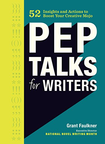 Pep Art (Pep Talks for Writers: 52 Insights and Actions to Boost Your Creative Mojo)