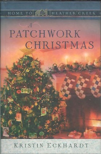 A Patchwork Christmas (Home to Heather Creek)