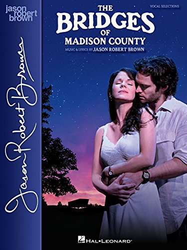 The Bridges of Madison County: Vocal Selections - Vocal Line with Piano Accompaniment (Vocal Line)