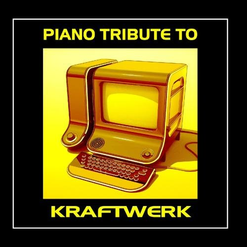 Price comparison product image Piano Tribute To Kraftwerk (Best Of)