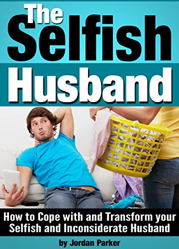how to deal with a selfish spouse