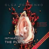 Intimacy on the Plate (Extra Trim Edition): 200+ Aphrodisiac Recipes to Spice Up Your Love Life at Home Tonight