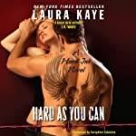 Hard as You Can: A Hard Ink Novel, Book 2 | Laura Kaye