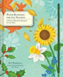 img - for Paper Blossoms for All Seasons: A Book of Beautiful Bouquets for the Table book / textbook / text book