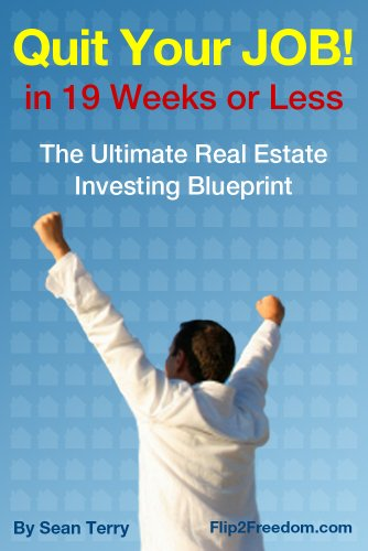 the-ultimate-real-estate-investing-blueprint-how-to-quit-your-job-in-19-weeks-or-less