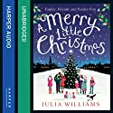 A Merry Little Christmas Audiobook by Julia Williams Narrated by Penny Mcdonald