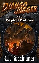 Django Jagger & the People of Darkness ( A Django Jagger Mystery Novel-Book 2)