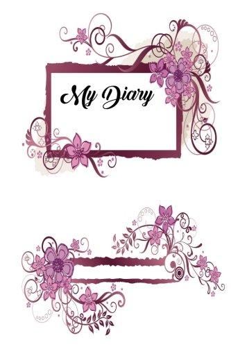 My Diary (6 X 9 Journals, Notebooks & Diaries) (Volume 1)