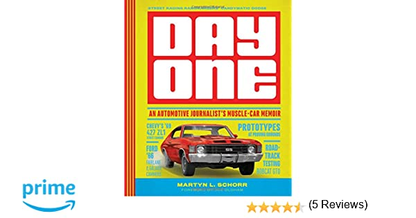 Day one an automotive journalists muscle car memoir martyn l day one an automotive journalists muscle car memoir martyn l schorr joe oldham 9780760352366 amazon books fandeluxe Image collections