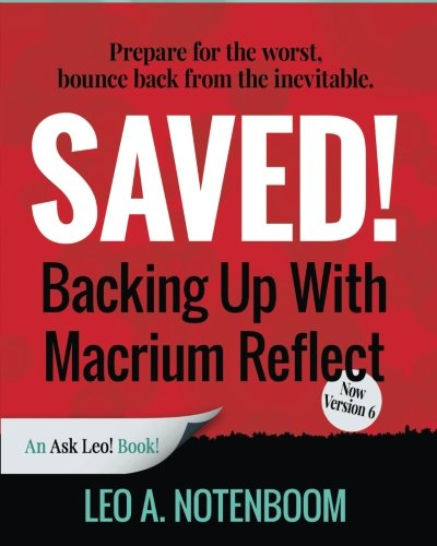 Saved! Backing Up With Macrium Reflect - 2nd Edition: Prepare for the worst - Recover from the inevitable - Puget Computer