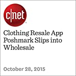 Clothing Resale App Poshmark Slips into Wholesale   Ben Fox Rubin