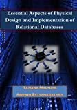 Esssential Aspects of Physical Design and Implementation of Relational Databases