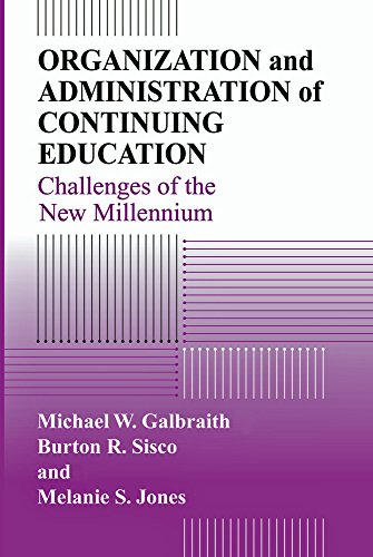 Orgaization and Administration of Continuing Education: Challenges of the New Millennium