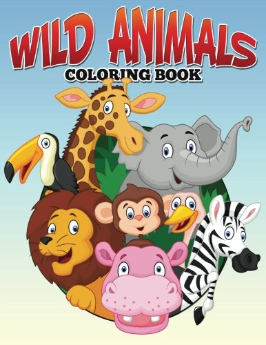 Download Wild Animals Coloring Book: For Kids who love Lions, Elephants, Snakes, Bears and More (Ant Publishing for Kids) (Volume 1) PDF