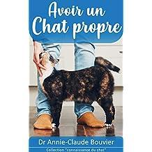 Avoir un Chat Propre (Connaissance du Chat) (French Edition)