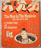 The Man in the Manhole and the Fix-it Men