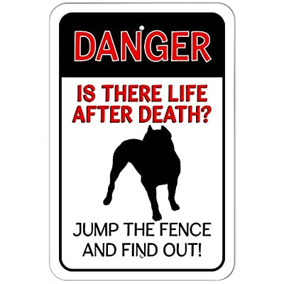 Danger Is There Life After Death Jump the Fence and Find Out Pit Bull Pitbull Dog 12X16 inches Metal Sign