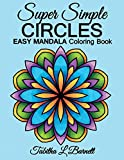 Super Simple Circles: EASY MANDALA Coloring Book for adults, children, seniors or anyone who prefers coloring large spaces