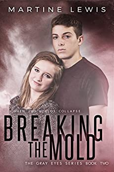 Breaking the Mold (The Gray Eyes Series Book 2) by [Lewis, Martine]