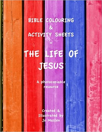 Bible Colouring & Activity Sheets: The Life of Jesus - A