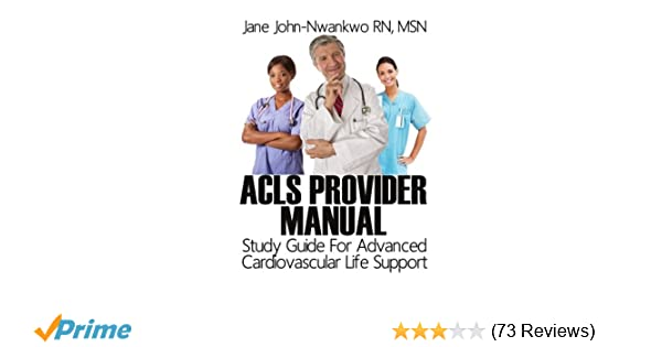 ACLS Provider Manual: Study Guide For Advanced Cardiovascular Life ...