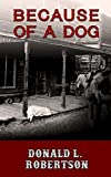 Because of a Dog: A Western Novella
