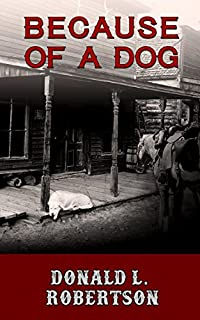Because Of A Dog by Donald L. Robertson ebook deal