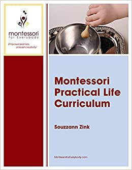 Montessori practical life curriculum souzzann h zink 9781943097029 montessori practical life curriculum souzzann h zink 9781943097029 amazon books fandeluxe Images