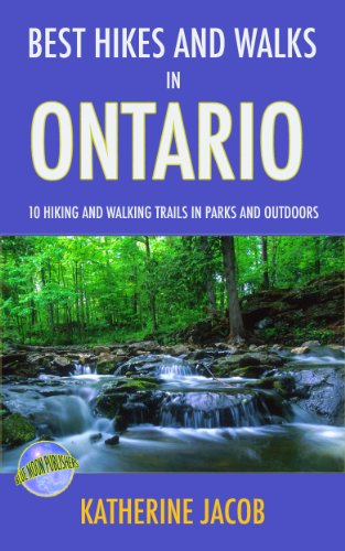 BEST HIKES AND WALKS IN ONTARIO: 10 Hiking and Walking Trails in Parks and Outdoors (Best Parks In Ontario)