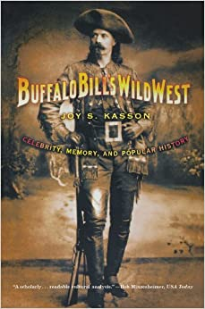 Descargar Libro Kindle Buffalo Bill's Wild West: Celebrity, Memory, And Popular History Documentos PDF