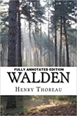 The Walden: Fully (Annotated) Edition Kindle Edition