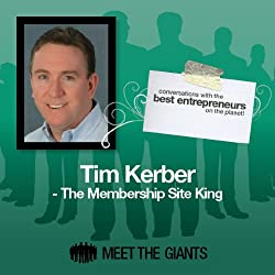 Tim Kerber - The Membership Site King