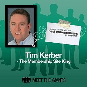 Tim Kerber - The Membership Site King Speech