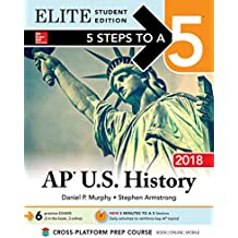 5 Steps to a 5 AP U.S. History 2018 Elite Student edition (Mcgraw-Hill 5 Steps to a 5)