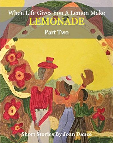When Life Gives You A Lemon Make Lemonade Part 2