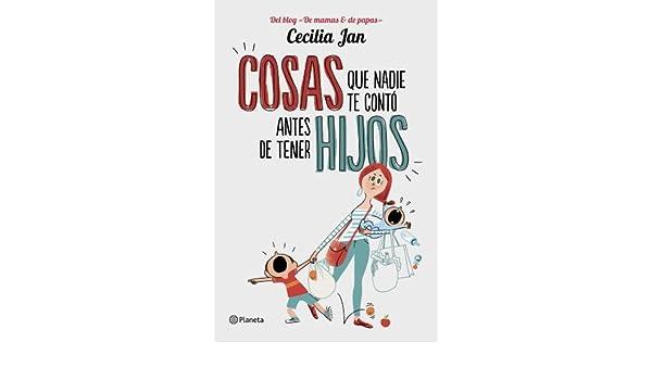 Amazon.com: Cosas que nadie te contó antes de tener hijos (Spanish Edition) eBook: Cecilia Jan: Kindle Store