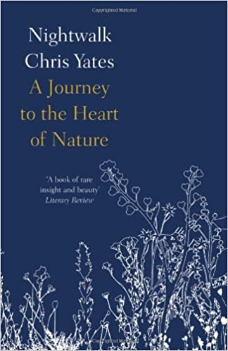 Book Nightwalk: A journey to the heart of nature by Chris Yates (2014-02-27)