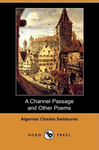 A Channel Passage and Other Poems (Dodo Press) pdf