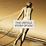 The Untold Story of Kim | Ed Robinson