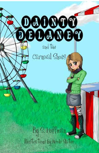 Dainty Delaney and the Carnival Shoes: Book #1 in the Dainty Delaney Children's Chapter Book Series
