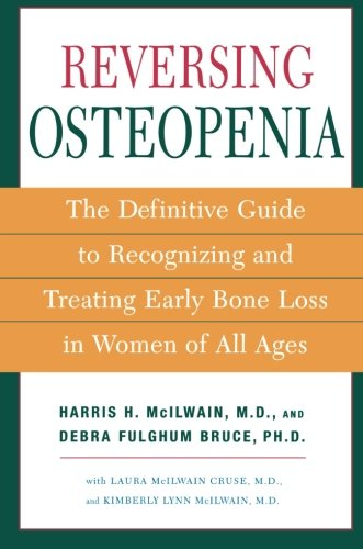 Reversing Osteopenia: The Definitive Guide to Recognizing and Treating Early Bone Loss in Women of All Ages