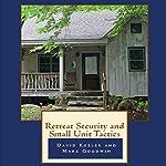 Retreat Security and Small Unit Tactics | David Kobler,Mark Goodwin